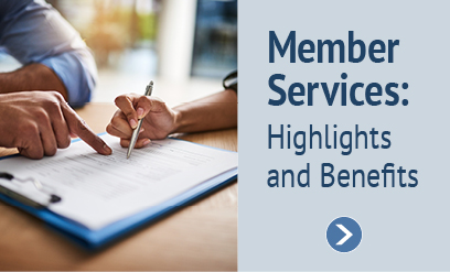 Member Services Highlights and Benefits
